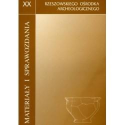 Materiały i Sprawozdania Rzeszowskiego Ośrodka Archeologicznego XX