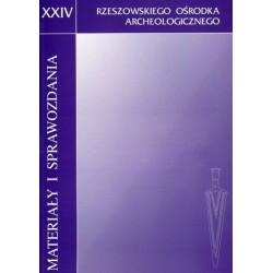 Materiały i Sprawozdania Rzeszowskiego Ośrodka Archeologicznego XXIV