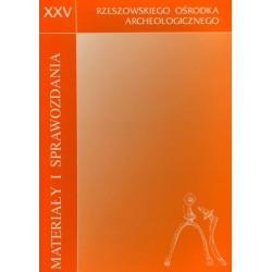 Materiały i Sprawozdania Rzeszowskiego Ośrodka Archeologicznego XXV