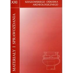 Materiały i Sprawozdania Rzeszowskiego Ośrodka Archeologicznego XXI