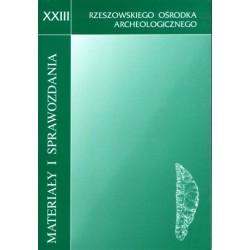 Materiały i Sprawozdania Rzeszowskiego Ośrodka Archeologicznego XXIII