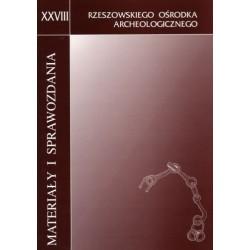 Materiały i Sprawozdania Rzeszowskiego Ośrodka Archeologicznego XXVIII
