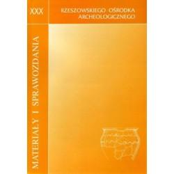 Materiały i Sprawozdania Rzeszowskiego Ośrodka Archeologicznego XXX